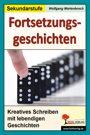 Fortsetzungsgeschichten zum kreativen Schreiben von Wertenbroch,  Wolfgang