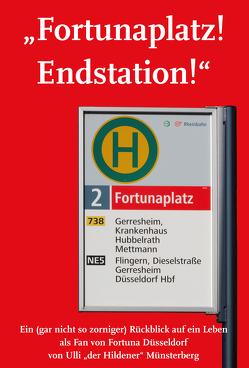 """""""Fortunaplatz! Endstation!"""" von Münsterberg,  Ulli """"der Hildener"""""""