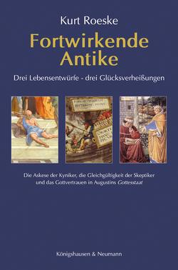 Fortwirkende Antike von Roeske,  Kurt