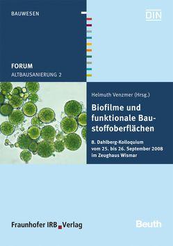 Forum Altbausanierung 2. Biofilme und funktionale Baustoffoberflächen. von Venzmer,  Helmuth