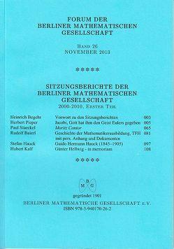 Forum der Berliner Mathematischen Gesellschaft / Sitzungsberichte der Berliner Mathematischen Gesellschaft 2000-2010, Erster Teil von Baierl,  Rudolf, Begehr,  Heinrich, Hauck,  Stefan, Kalf,  Hubert, Pieper,  Herbert, Staeckel,  Paul