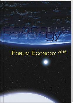 Forum Econogy 2016 von Schneider,  Friedrich, Steinmüller,  Horst