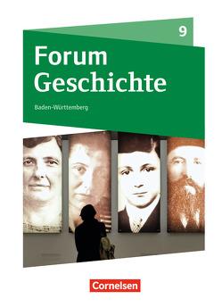 Forum Geschichte – Neue Ausgabe – Gymnasium Baden-Württemberg / 9. Schuljahr – 20. Jahrhundert bis Gegenwart