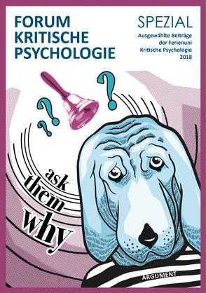 Forum Kritische Psychologie / »ask them why« von Dietrich,  Nora, Dohmen,  Tomas, Hubert,  Theresa, Manderbach,  Till, Schnur,  Daniel, Serko,  Daniil, Trautner,  Stephan, Wengemuth,  Eileen