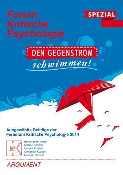 Forum Kritische Psychologie / Den Gegenstrom schwimmen von Hummel,  Maria, Knebel,  Leonie, Küpper,  Christian, Zander,  Michael