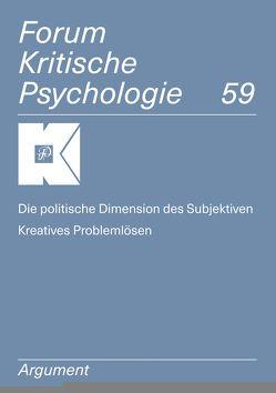 Forum Kritische Psychologie / Die politische Dimension des Subjektiven / Kreatives Problemlösen von Osterkamp,  Ute