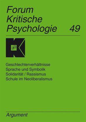 Forum Kritische Psychologie / Geschlechterverhältnisse, Sprache und Symbolik, Solidarität /Rassismus, Schule im Neoliberalismus von Holzkamp,  Klaus, Osterkamp,  Ute