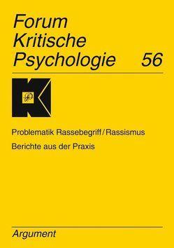 Forum Kritische Psychologie / Problematik Rassebegriff/Rassismus; Berichte aus der Praxis