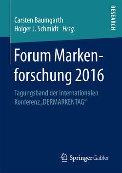 Forum Markenforschung 2016 von Baumgarth,  Carsten, Schmidt,  Holger J.