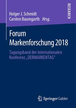 Forum Markenforschung 2018 von Baumgarth,  Carsten, Schmidt,  Holger