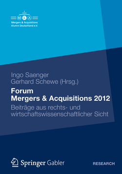 Forum Mergers & Acquisitions 2012 von Saenger,  Ingo, Schewe,  Gerhard