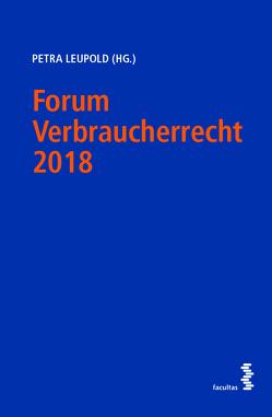 Forum Verbraucherrecht 2018 von Leupold,  Petra