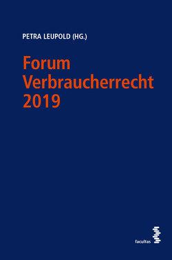 Forum Verbraucherrecht 2019 von Leupold,  Petra