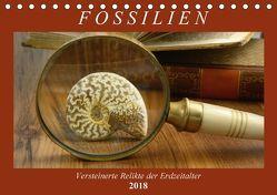 Fossilien – Versteinerte Relikte der Erdzeitalter (Tischkalender 2018 DIN A5 quer) von Frost,  Anja