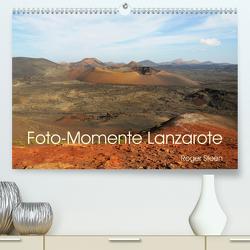 Foto-Momente Lanzarote (Premium, hochwertiger DIN A2 Wandkalender 2020, Kunstdruck in Hochglanz) von Steen,  Roger