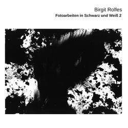 Fotoarbeiten in Schwarz und Weiß 2 von Rolfes,  Birgit