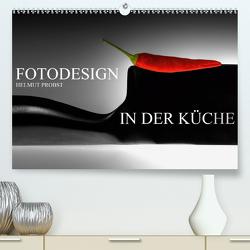 Fotodesign in der Küche / CH-Version (Premium, hochwertiger DIN A2 Wandkalender 2020, Kunstdruck in Hochglanz) von Probst,  Helmut