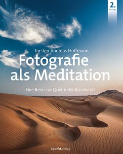 Fotografie als Meditation von Hoffmann,  Torsten Andreas