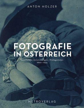 Fotografie in Österreich von Holzer,  Anton