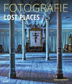 FOTOGRAFIE Lost Places von Dombrow,  Charlie