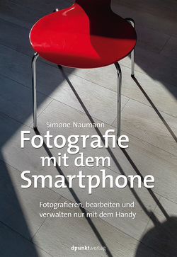 Fotografie mit dem Smartphone von Naumann,  Simone