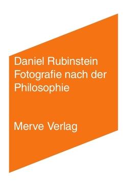 Fotografie nach der Philosophie von Rubinstein,  Daniel, Wohlfarth,  Tom