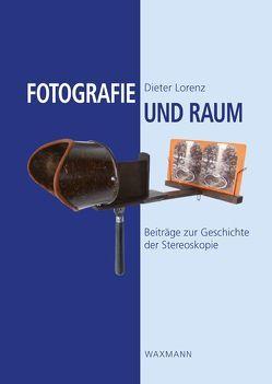 Fotografie und Raum von Lorenz,  Dieter