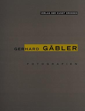 Fotografien 1978 bis 1999 von Gäbler,  Gerhard