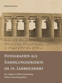 Fotografien als Sammlungsobjekte im 19. Jahrhundert von Forster,  Babett