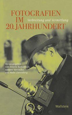 Fotografien im 20. Jahrhundert von Ramsbrock,  Annelie, Vowinckel,  Annette, Zierenberg,  Malte