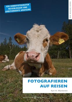 Fotografieren auf Reisen von Warkentin,  Karl H.