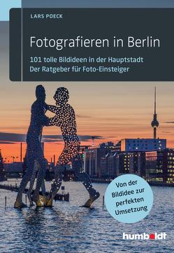 Fotografieren in Berlin von Poeck,  Lars