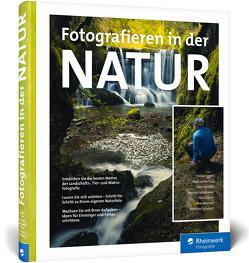 Fotografieren in der Natur von Eggert,  Daniel, Ford,  Mark James, Hasubek,  Uwe, Jakubowski,  Radomir, Köster,  David, Mondon,  Ines, Schubert,  Bernhard