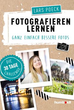 Fotografieren lernen von Poeck,  Lars