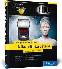 Fotografieren mit dem Nikon-Blitzsystem von Haase,  Stephan