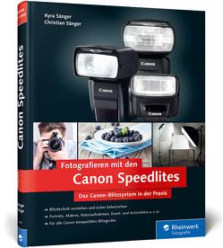 Fotografieren mit den Canon Speedlites von Sänger,  Christian, Sänger,  Kyra
