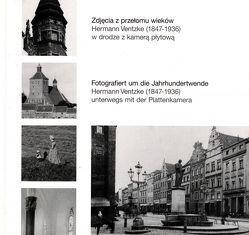Fotografiert um die Jahrhundertwende. Hermann Ventzke (1847-1936) unterwegs mit der Plattenkamera. von Dryla,  Peter, Hölscher,  Thomas, Hyss,  Lothar, Vorsteher,  Dieter