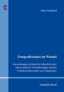 Fotografieschutz im Wandel von Ferchland,  Dana
