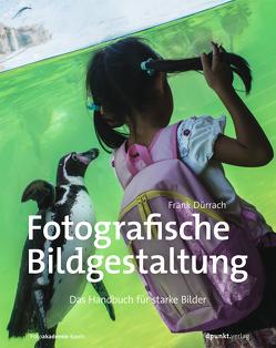 Fotografische Bildgestaltung von Dürrach,  Frank