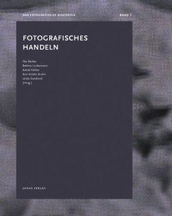 Fotografisches Handeln von Becker,  Ilka, Köhler,  Astrid, Krahn,  Ann Kristin, Lockemann,  Bettina, Sandrock,  Linda