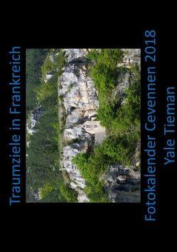 Fotokalender Cevennen 2018 von Tieman,  Yale