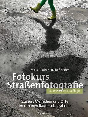 Fotokurs Straßenfotografie von Fischer,  Meike, Krahm,  Rudolf