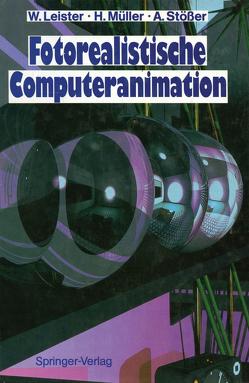 Fotorealistische Computeranimation von Leister,  Wolfgang, Müller,  Heinrich, Stoesser,  Achim