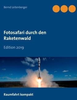 Fotosafari durch den Raketenwald von Leitenberger,  Bernd