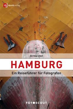 Fotoscout: Hamburg (Fotoscout – Der Reiseführer für Fotografen) von Vogt,  Petra