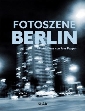 Fotoszene Berlin von Pepper,  Jens, Reister,  Christian