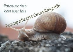 Fototutorials klein aber fein / Fotografische Grundbegriffe von Herrmann,  Manfred