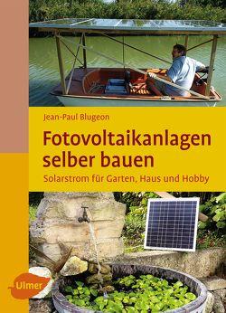 Fotovoltaikanlagen selber bauen von Blugeon,  Jean-Paul