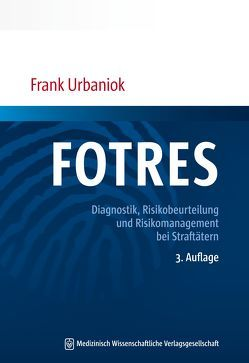 FOTRES – Forensisches Operationalisiertes Therapie-Risiko-Evaluations-System von Urbaniok,  Frank