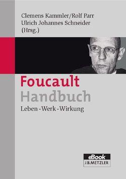 Foucault-Handbuch von Kammler,  Clemens, Parr,  Rolf, Reinhardt-Becker,  Elke, Schneider,  Ulrich Johannes